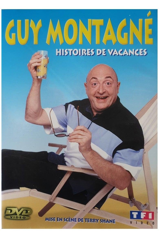 Guy Montagné : Histoires de vacances