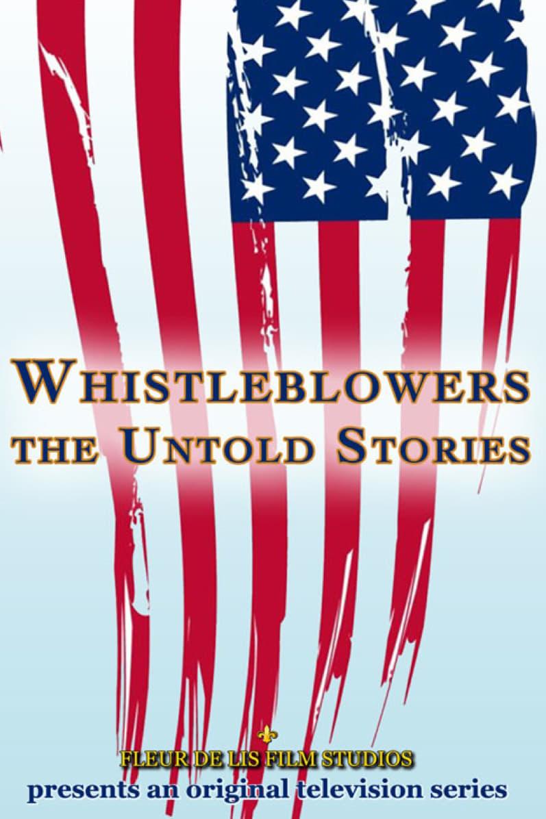 Whistleblowers: The Untold Stories