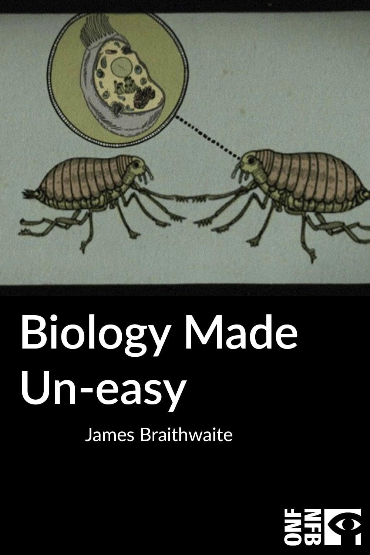 Biology Made Un-easy