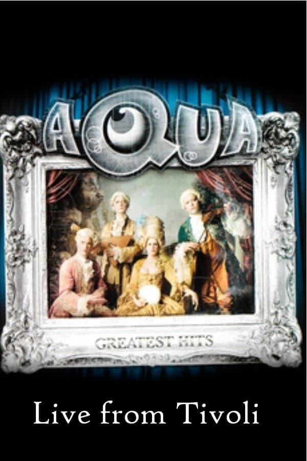 Aqua - Live from Tivoli