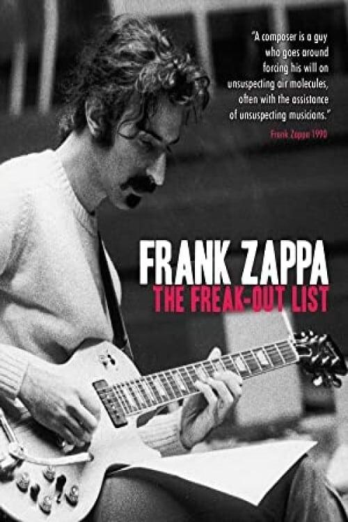 Frank Zappa: The Freak Out List