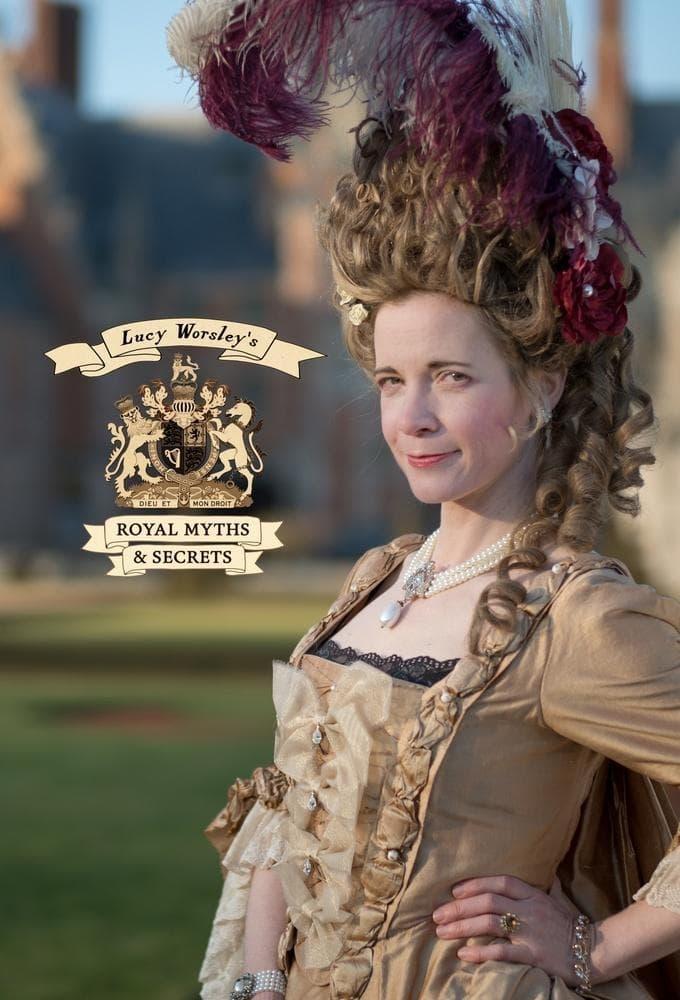 Lucy Worsley's Royal Myths & Secrets
