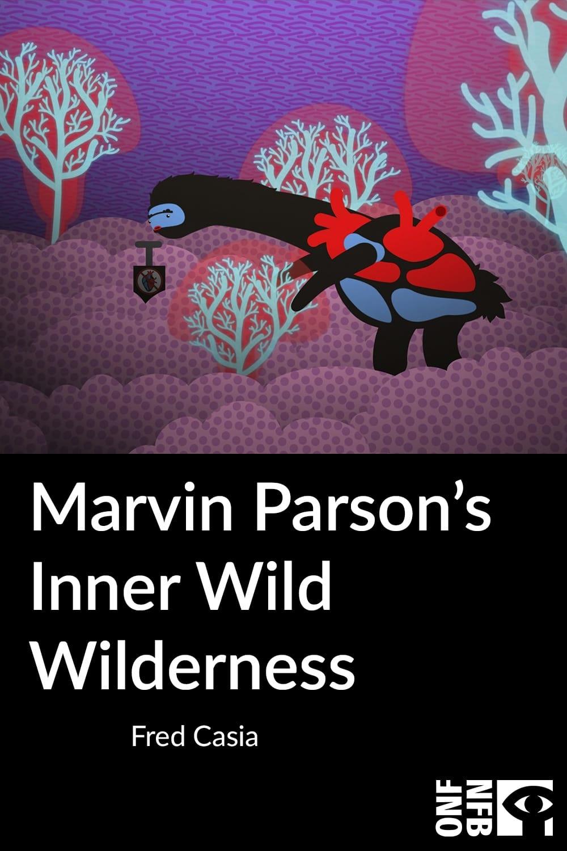 Marvin Parson's Inner Wild Wilderness