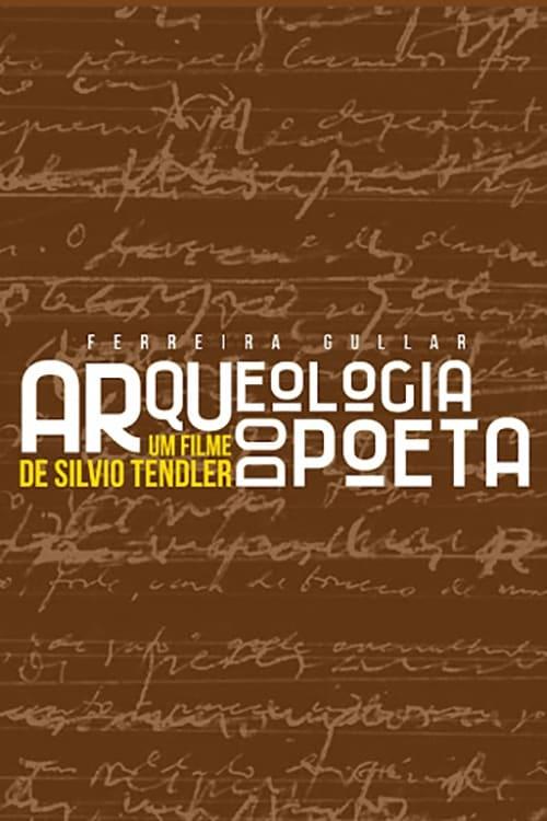 Ferreira Gullar: Arqueologia do Poeta