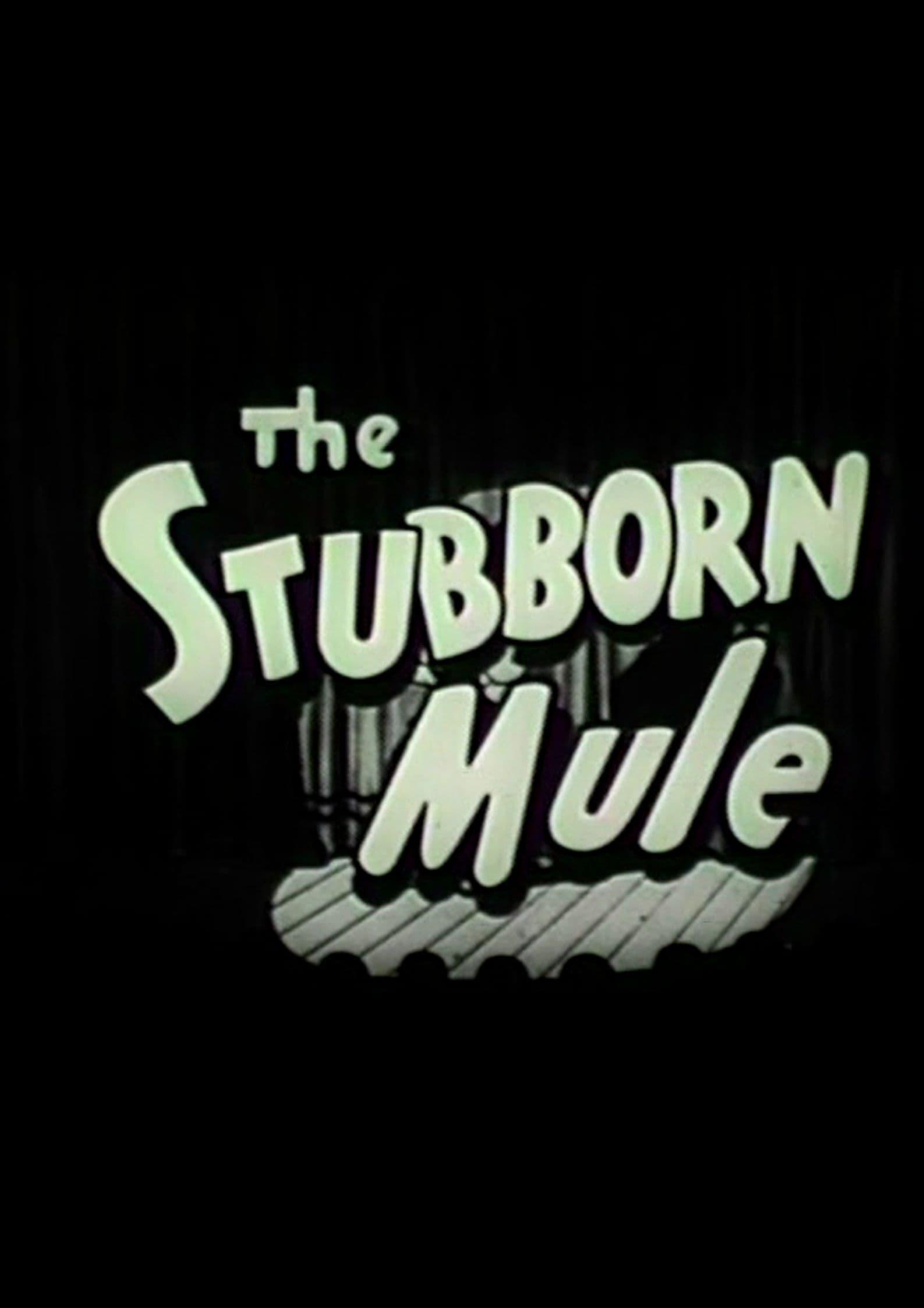 The Stubborn Mule