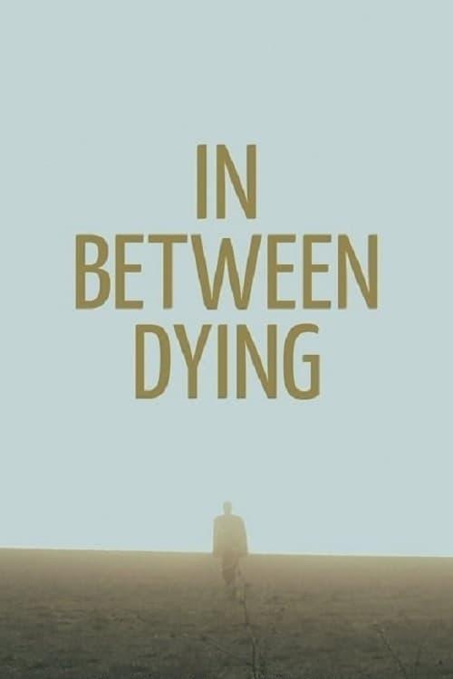In Between Dying