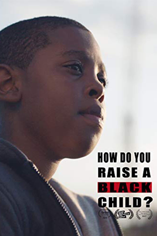 How Do You Raise a Black Child?