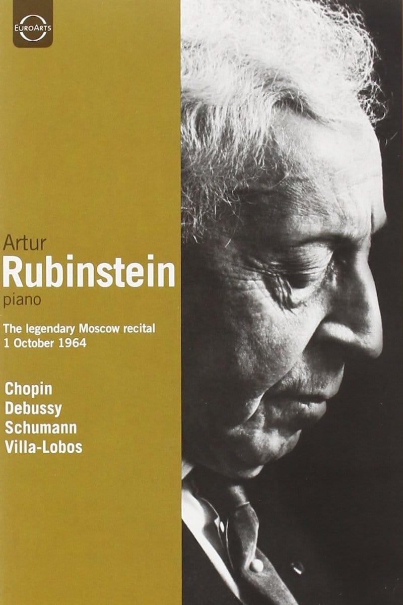 Artur Rubinstein: The Legendary Moscow Recital