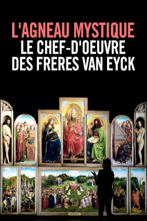 L'Agneau mystique : Le Chef-d'œuvre des Frères Van Eyck
