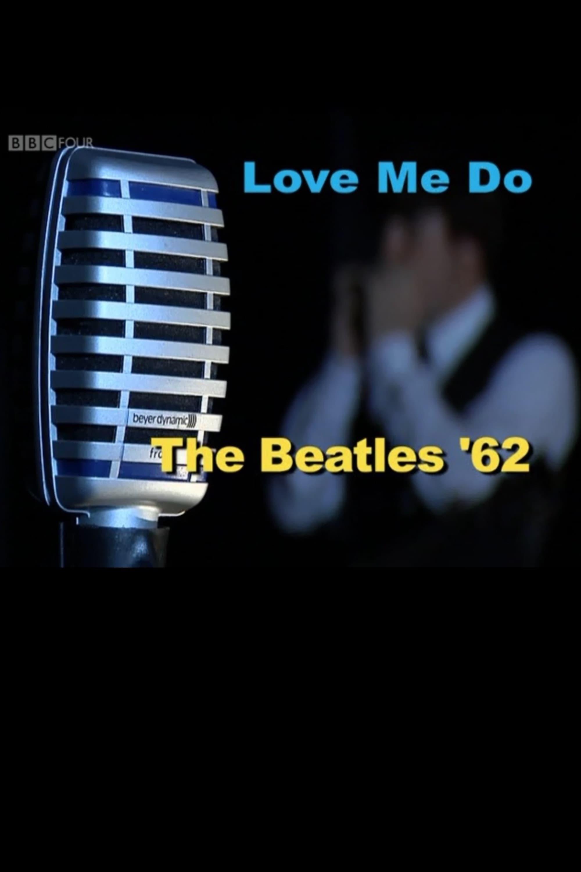Love Me Do: The Beatles '62