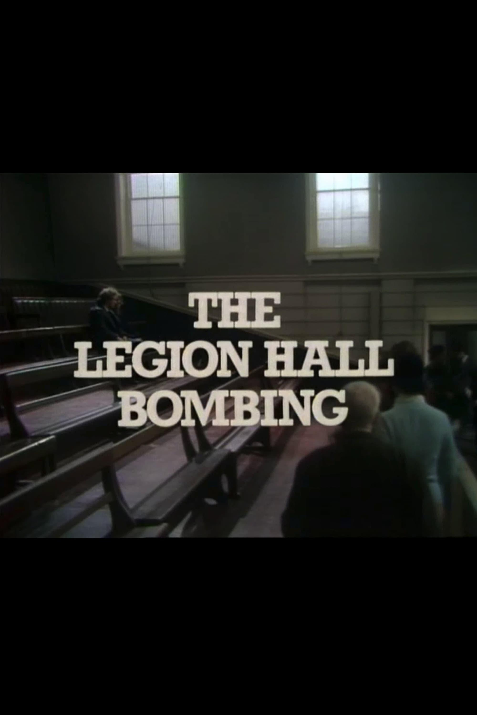 The Legion Hall Bombing