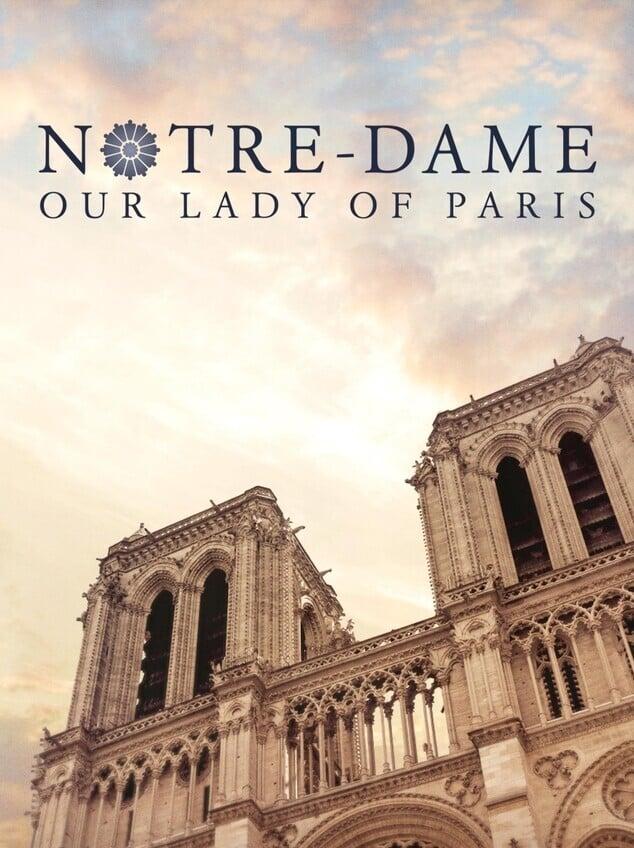 Notre-Dame: Our Lady of Paris
