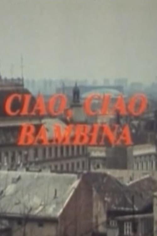 Ciao, Ciao Bambina