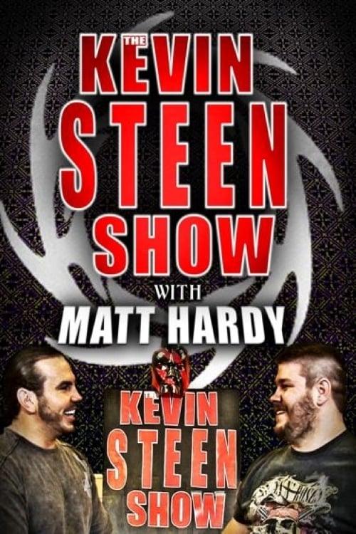 The Kevin Steen Show: Matt Hardy