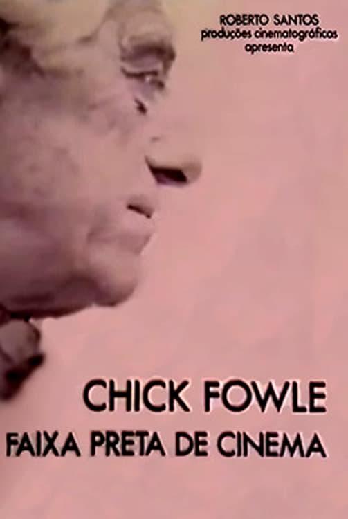 Chick Fowle, o Faixa Preta do Cinema