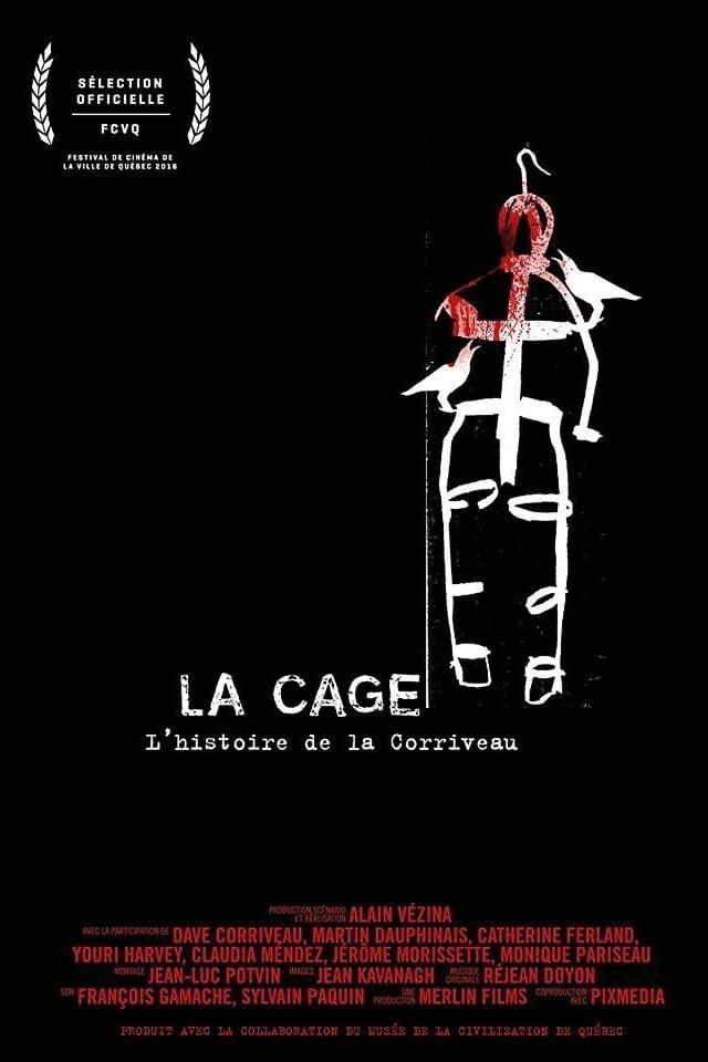 La cage: L'histoire de la Corriveau