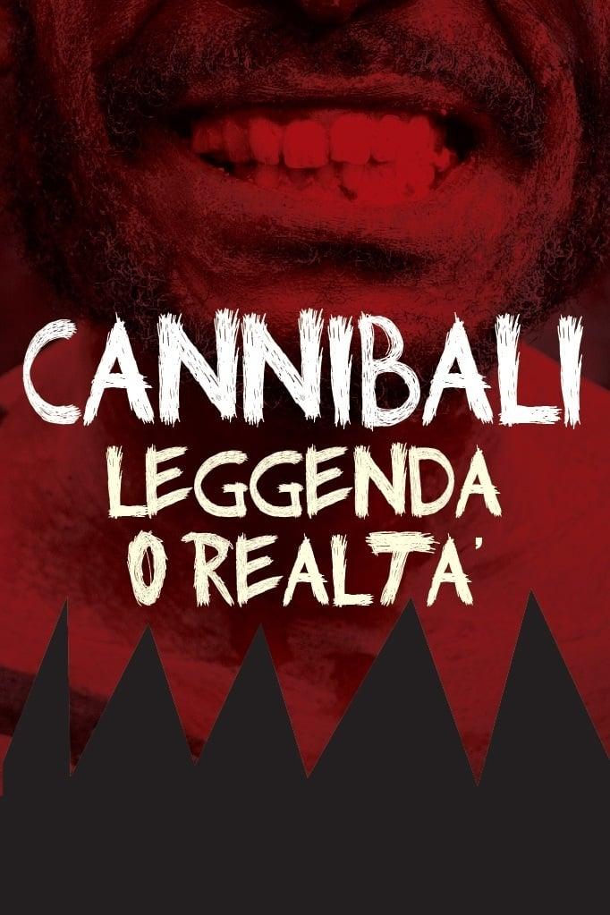 Cannibali - Leggenda o realtà