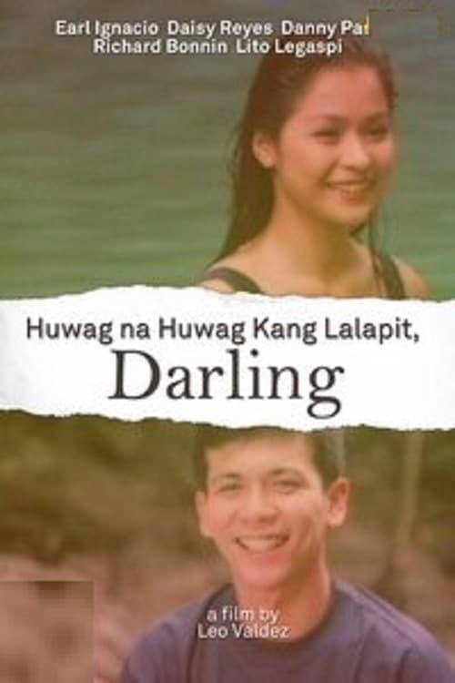 Huwag Na Huwag Kang Lalapit, Darling