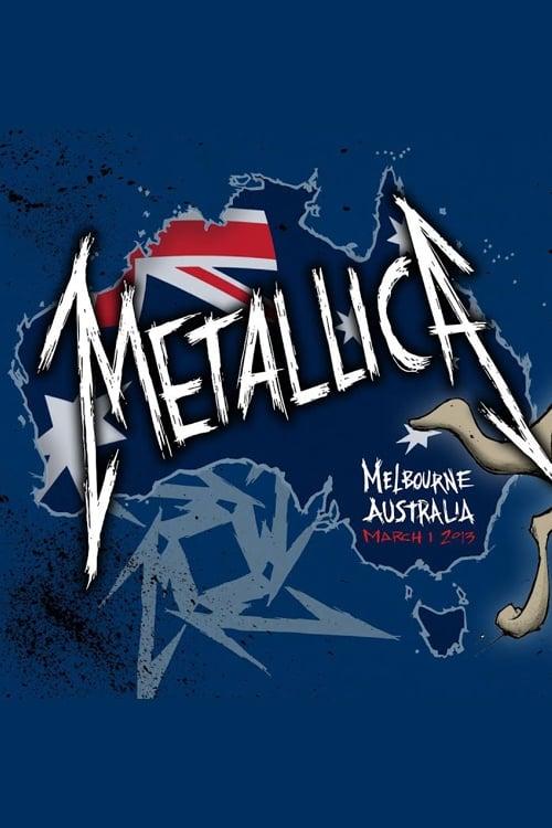 Metallica: Live in Melbourne, Australia - March 1, 2013