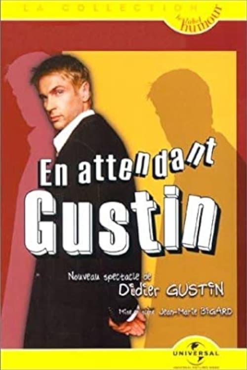 Didier Gustin : En Attendant Gustin
