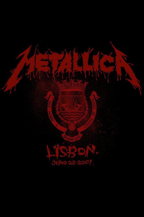 Metallica: Live in Lisbon, Portugal - June 28, 2007