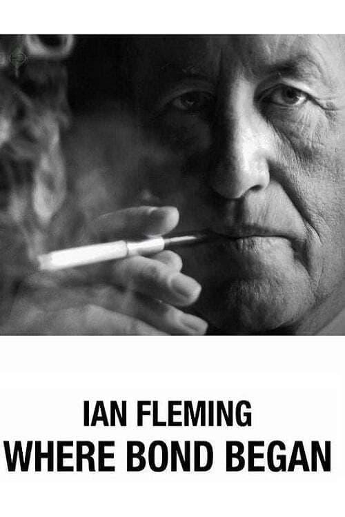 Ian Fleming: Where Bond Began
