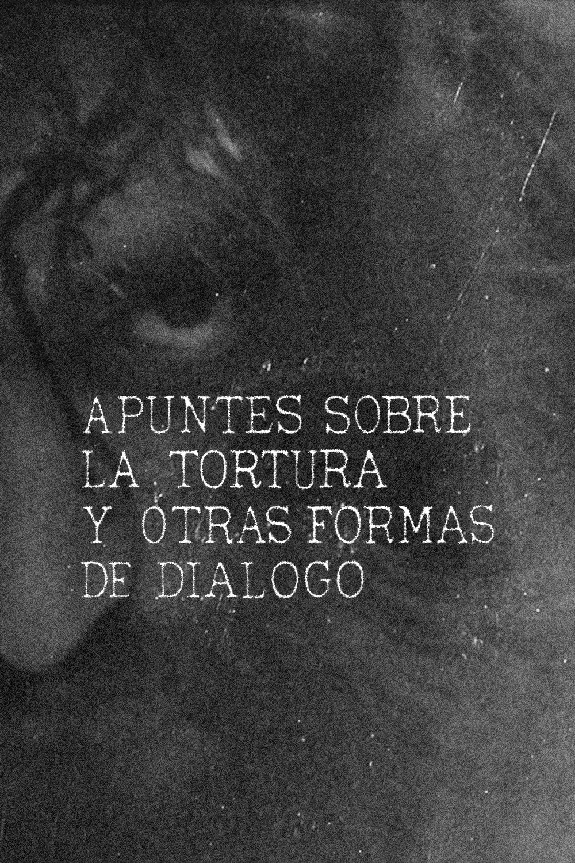 Apuntes sobre la tortura y otras formas de diálogo