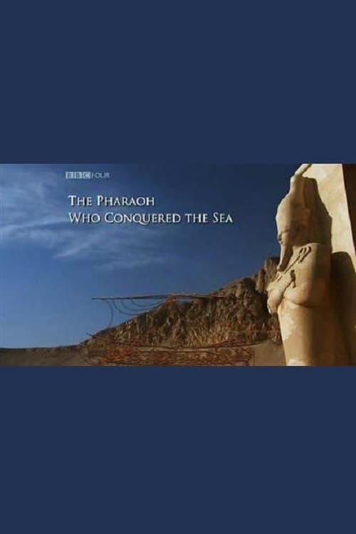 The Pharaoh Who Conquered the Sea