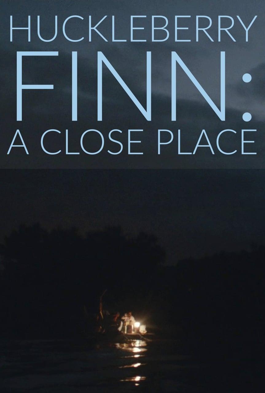 Huckleberry Finn: A Close Place