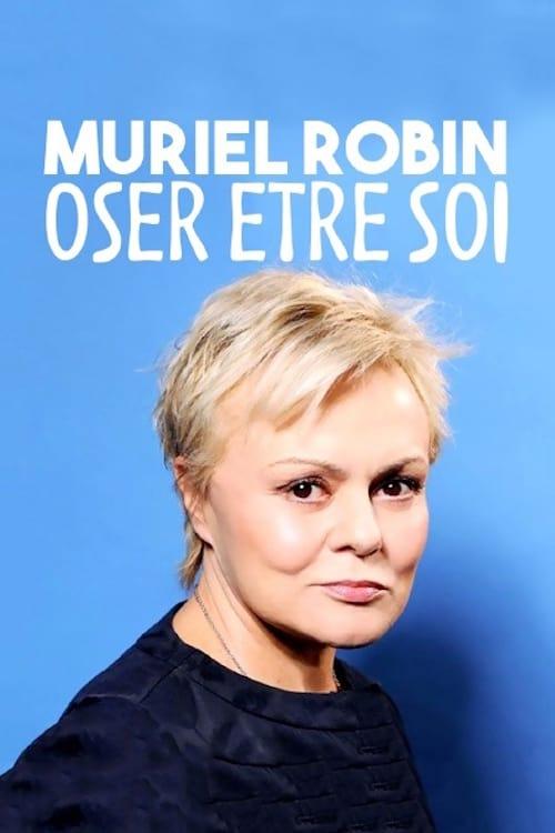 Muriel Robin, oser être soi...