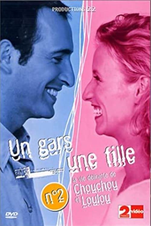 Un gars une fille - Vol.2 - La vie délirante de Chouchou et Loulou