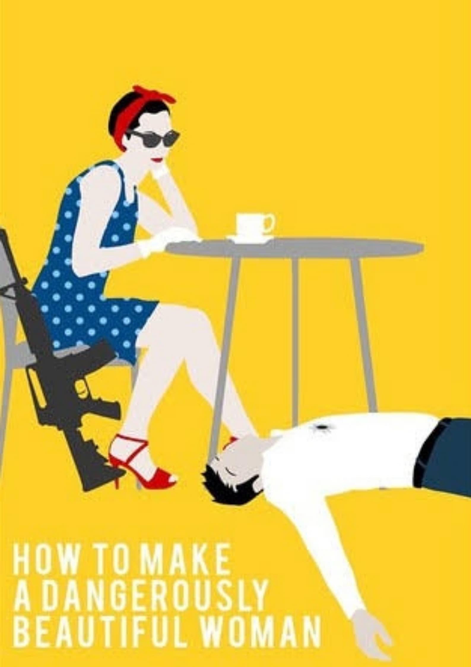 How To Make A Dangerously Beautiful Woman