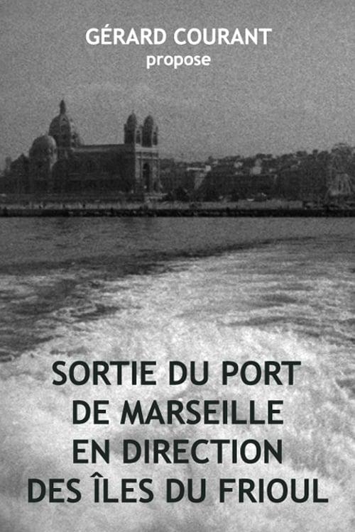 Sortie du port de Marseille en direction des îles du Frioul