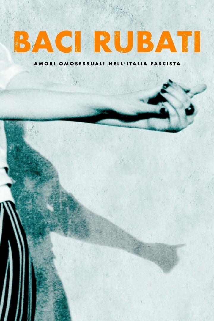 Stolen Kisses: Homosexual Love in Fascist Italy