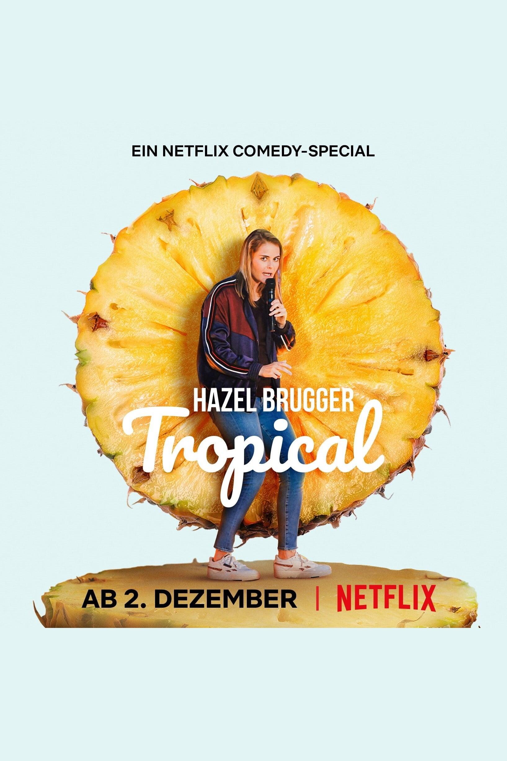 Hazel Brugger: Tropical