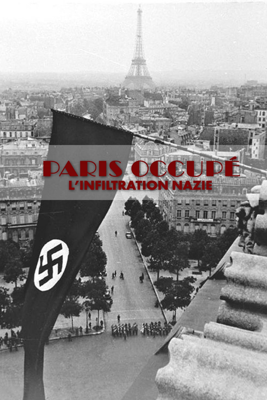 Paris Occupé, l'infiltration nazie