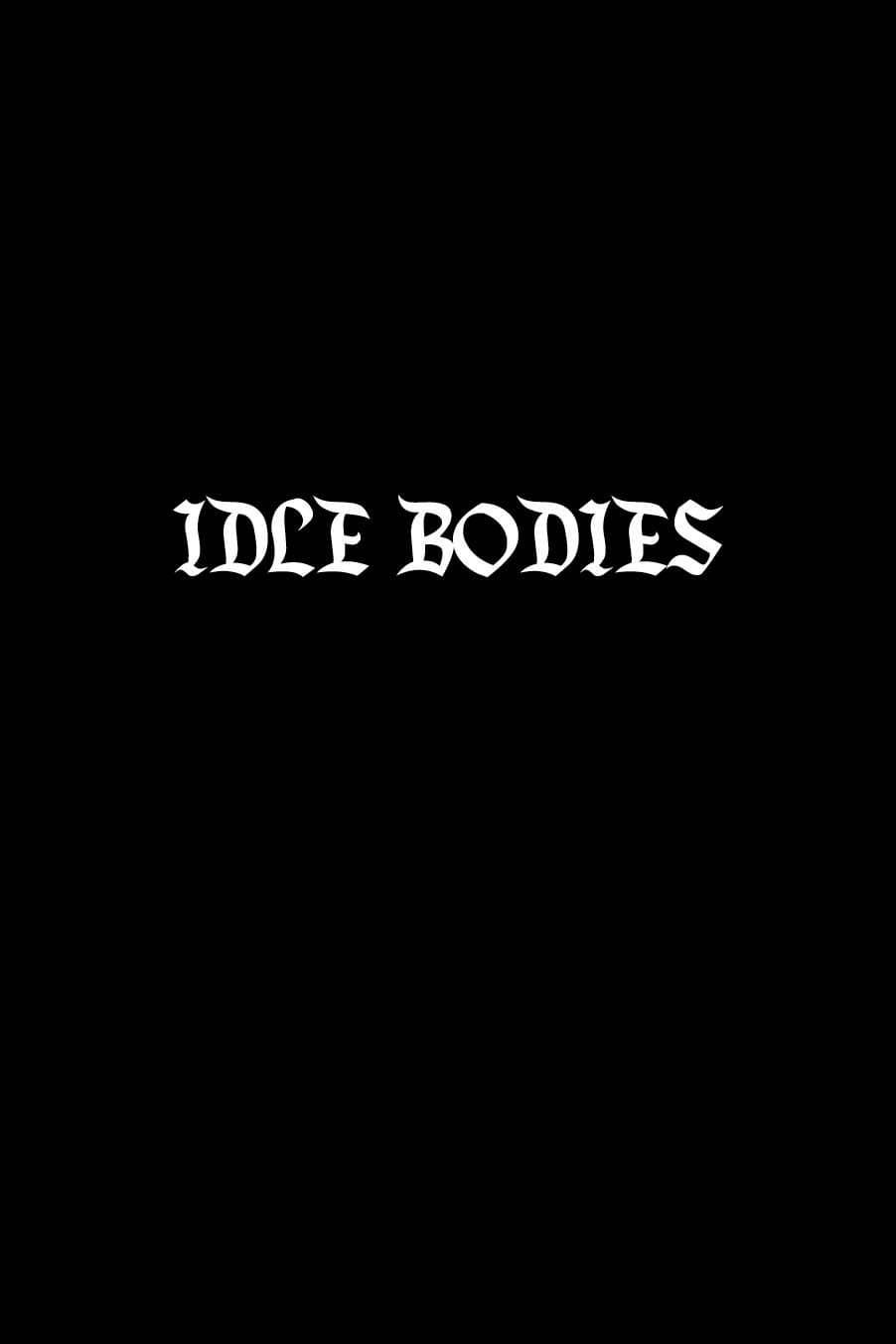 Idle Bodies