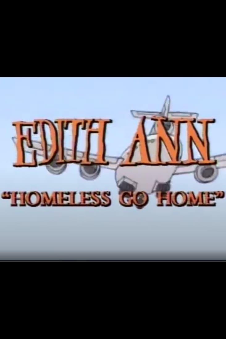 Edith Ann: Homeless Go Home