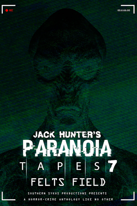Paranoia Tapes 7: Felts Field