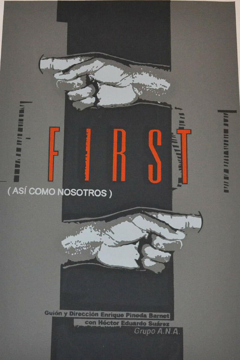 First (Así como nosotros)