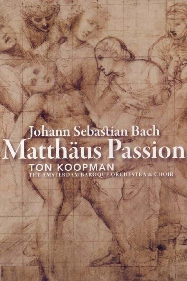 Bach: Matthäus Passion - Ton Koopman