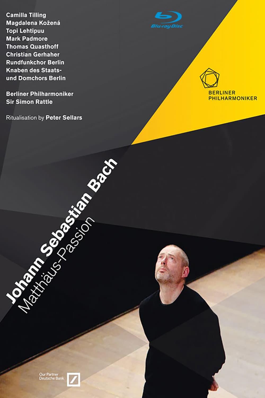 Johann Sebastian Bach - St Matthew Passion - Berliner Philharmoniker, Simon Rattle