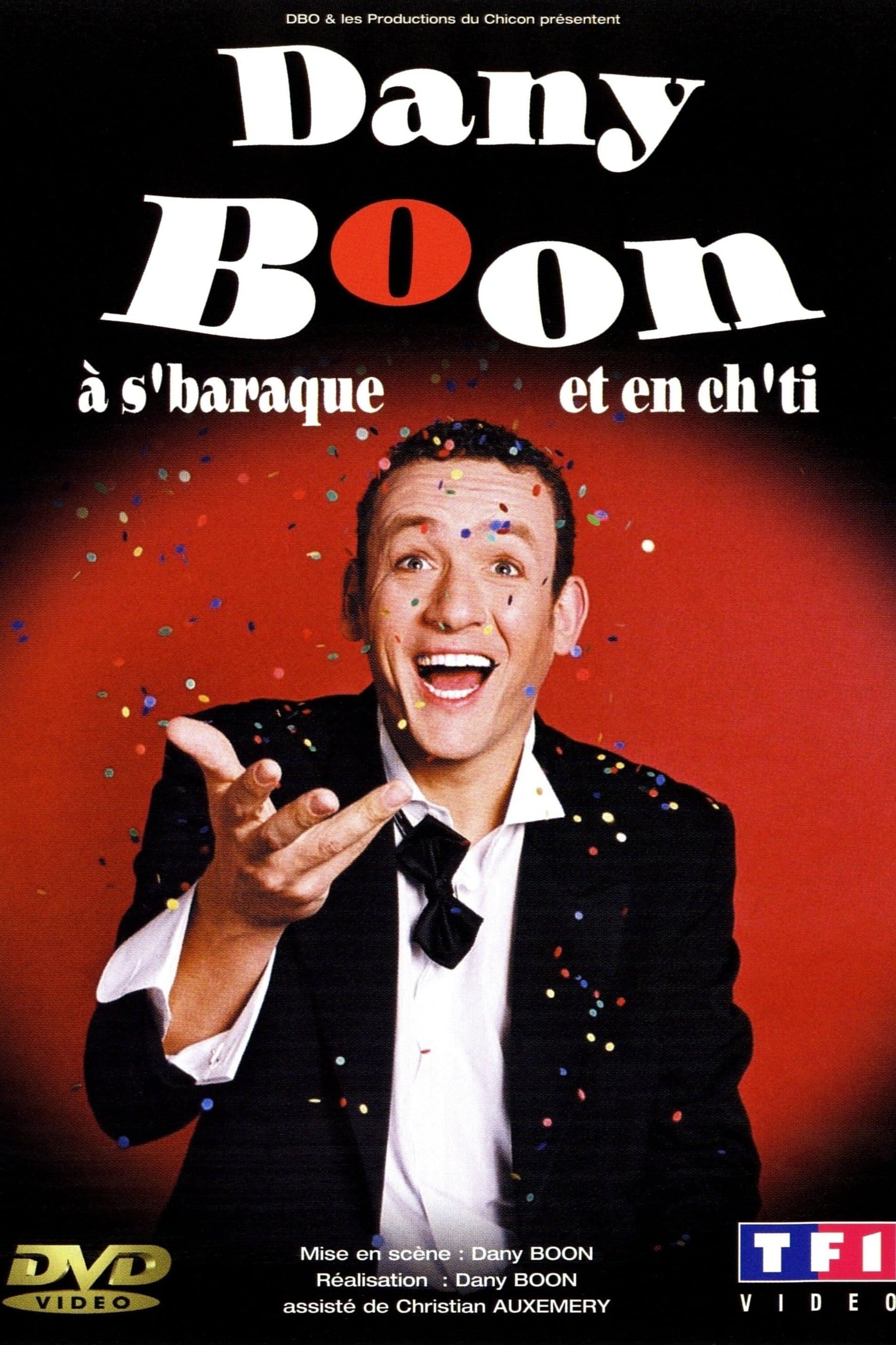 Dany Boon: A s'Baraque et en Ch'ti