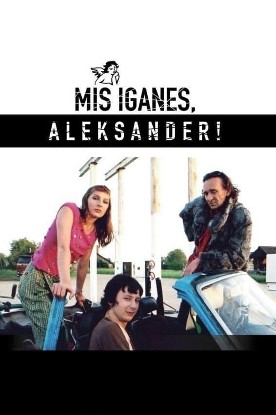 Whatever, Aleksander!