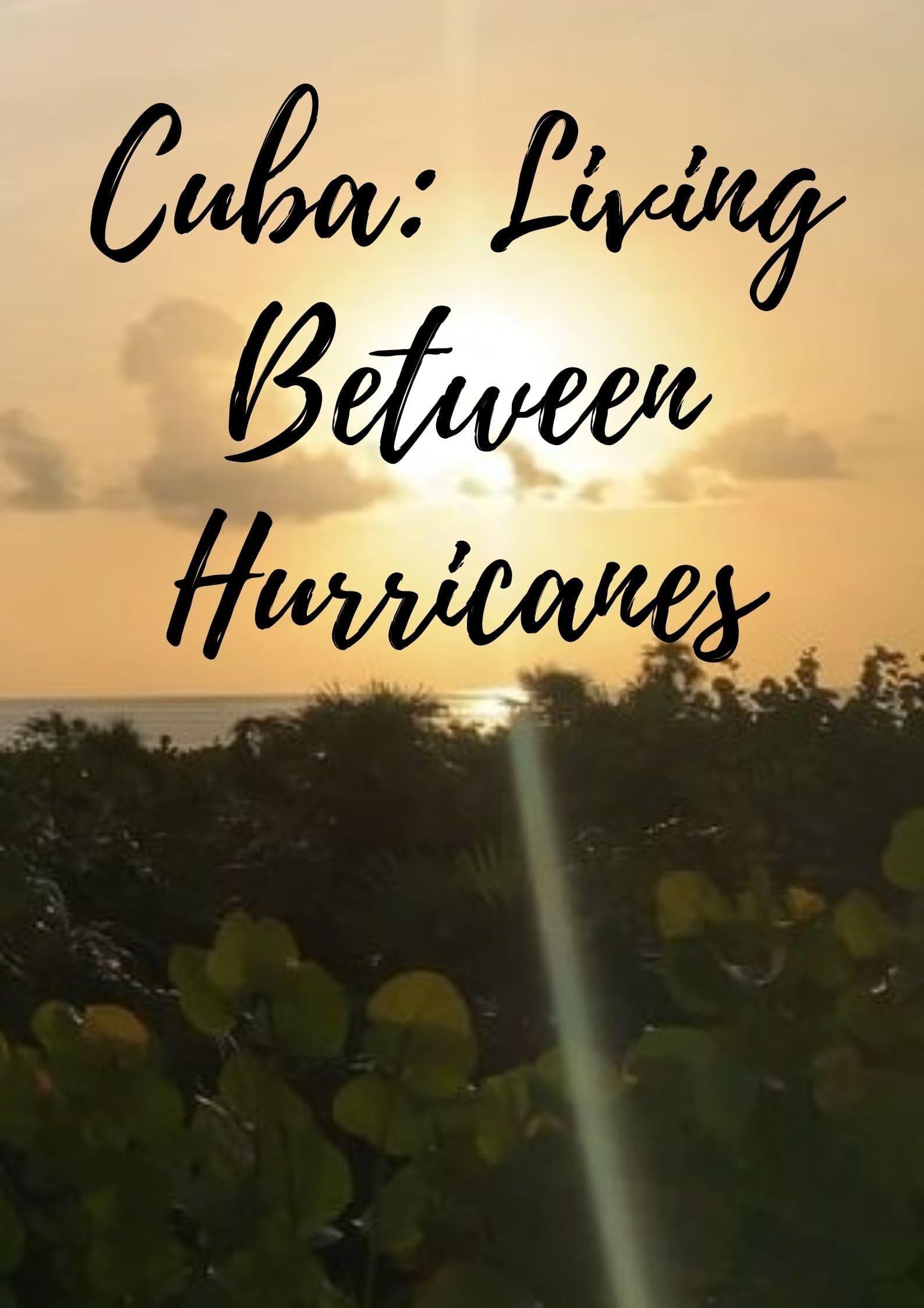 Cuba: Living Between Hurricanes