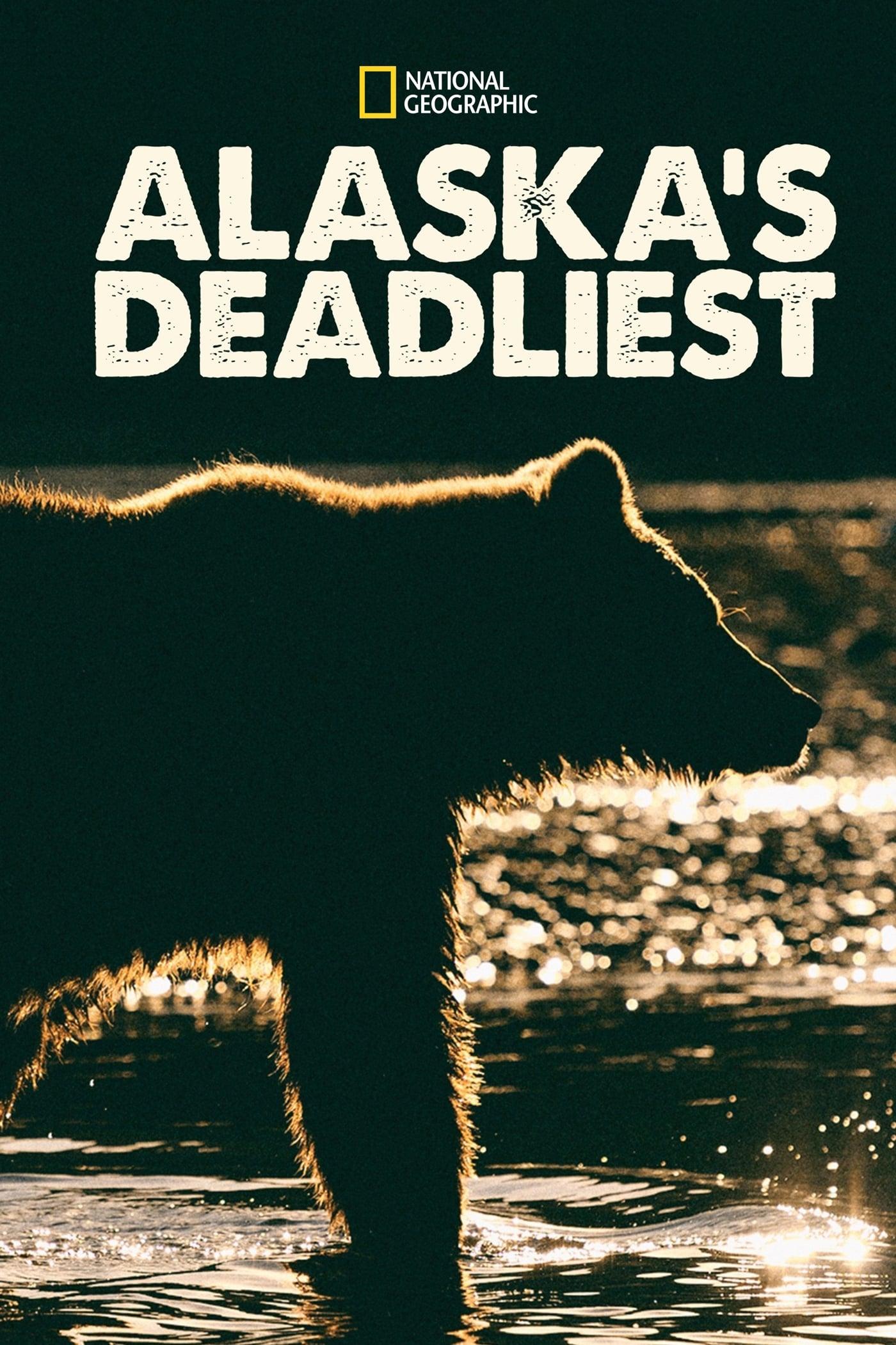 Alaska's Deadliest