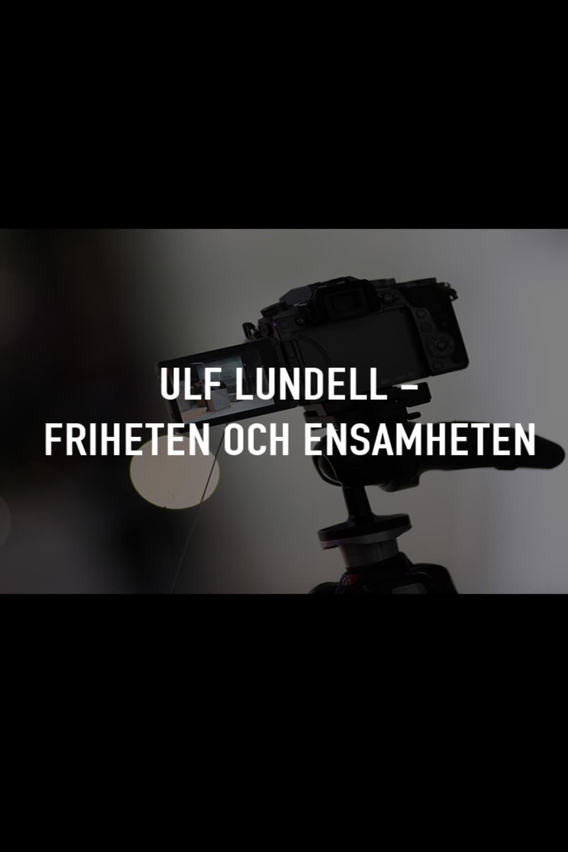 Ulf Lundell - friheten och ensamheten