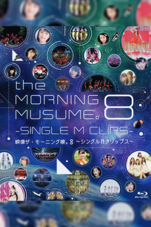Eizouza・Morning Musume. 8 ~Single M Clips~