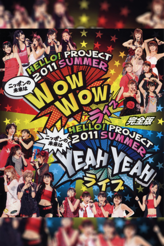 Hello! Project 2011 Summer ~Nippon no Mirai wa WOW WOW Live~