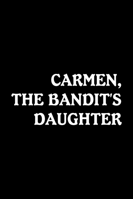 Carmen, or The Smuggler's Daughter